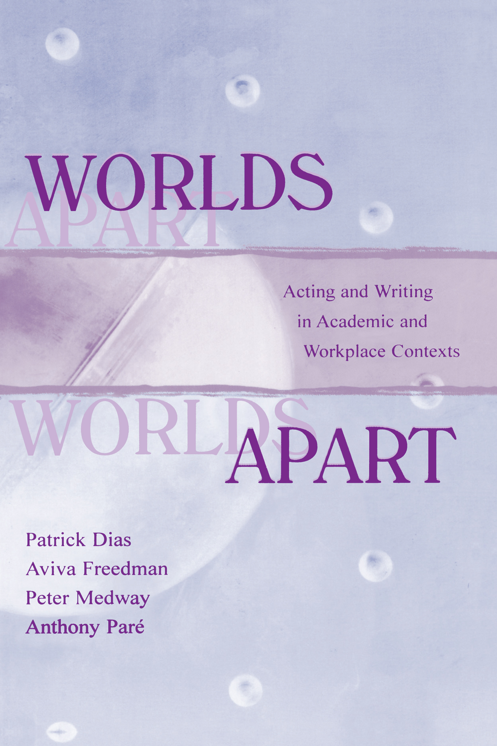 Worlds Apart: Acting and Writing in Academic and Workplace Contexts, 1st Edition (e-Book) book cover