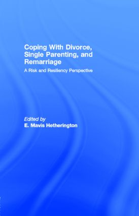 Coping With Divorce, Single Parenting, and Remarriage: A Risk and Resiliency Perspective, 1st Edition (e-Book) book cover