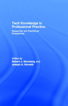 Tacit Knowledge in Professional Practice: Researcher and Practitioner Perspectives, 1st Edition (e-Book) book cover