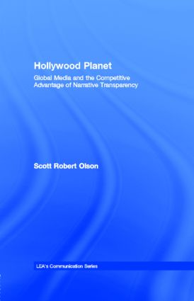 Hollywood Planet: Global Media and the Competitive Advantage of Narrative Transparency book cover
