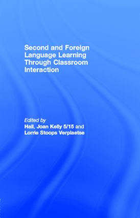 Second and Foreign Language Learning Through Classroom Interaction: 1st Edition (e-Book) book cover
