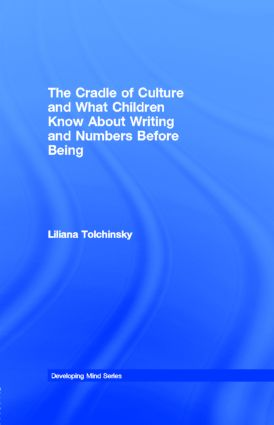 The Cradle of Culture and What Children Know About Writing and Numbers Before Being book cover