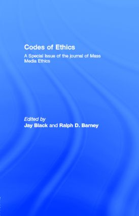 Codes of Ethics: A Special Issue of the journal of Mass Media Ethics, 1st Edition (e-Book) book cover