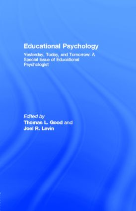 Educational Psychology: Yesterday, Today, and Tomorrow: A Special Issue of Educational Psychologist, 1st Edition (Paperback) book cover