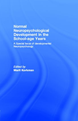 Normal Neuropsychological Development in the School-age Years: A Special Issue of developmental Neuropsychology, 1st Edition (Paperback) book cover