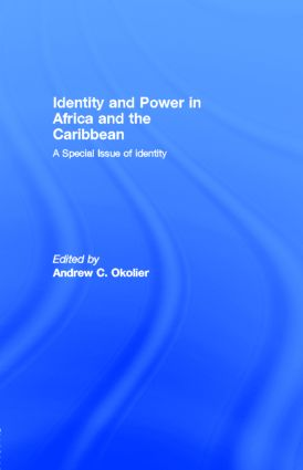 Identity and Power in Africa and the Caribbean: A Special Issue of identity, 1st Edition (Paperback) book cover
