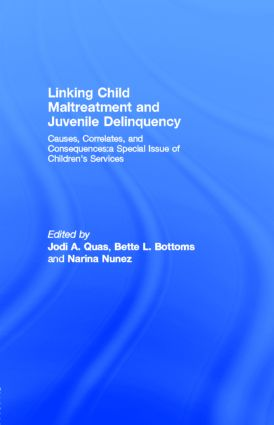 Linking Child Maltreatment and Juvenile Delinquency: Causes, Correlates, and Consequences: A Special Issue of Children's Services (Paperback) book cover