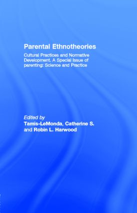 Parental Ethnotheories: Cultural Practices and Normative Development. A Special Issue of parenting: Science and Practice (Paperback) book cover