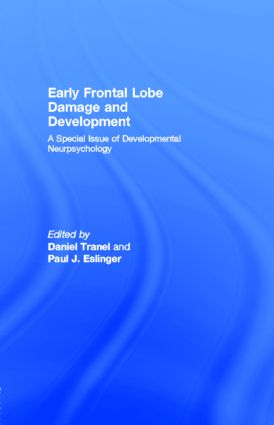 Early Frontal Lobe Damage and Development: A Special Issue of Developmental Neurpsychology, 1st Edition (Paperback) book cover