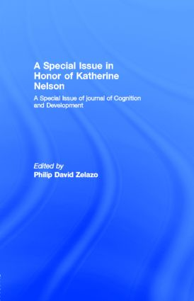 A Special Issue in Honor of Katherine Nelson: A Special Issue of journal of Cognition and Development, 1st Edition (Paperback) book cover