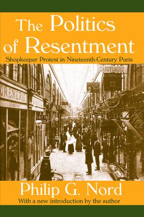 The Politics of Resentment: Shopkeeper Protest in Nineteenth-century Paris, 1st Edition (Paperback) book cover