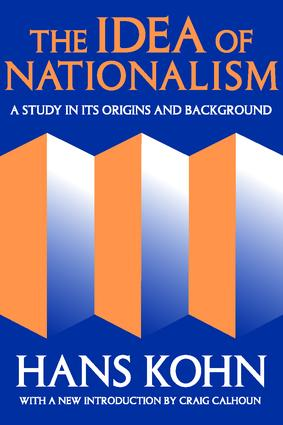The Idea of Nationalism: A Study in Its Origins and Background, 1st Edition (Paperback) book cover