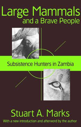 Large Mammals and a Brave People: Subsistence Hunters in Zambia, 1st Edition (Paperback) book cover