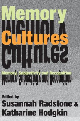 Memory Cultures: Memory, Subjectivity and Recognition, 1st Edition (Paperback) book cover