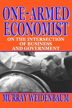 One-armed Economist: On the Intersection of Business and Government, 1st Edition (Paperback) book cover