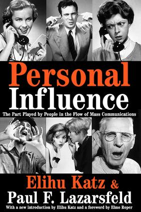 Personal Influence: The Part Played by People in the Flow of Mass Communications, 1st Edition (Paperback) book cover