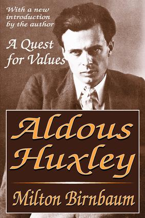 Aldous Huxley: A Quest for Values, 1st Edition (Paperback) book cover