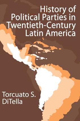 History of Political Parties in Twentieth-century Latin America: 1st Edition (Paperback) book cover