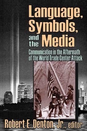 Language, Symbols, and the Media: Communication in the Aftermath of the World Trade Center Attack, 1st Edition (Paperback) book cover