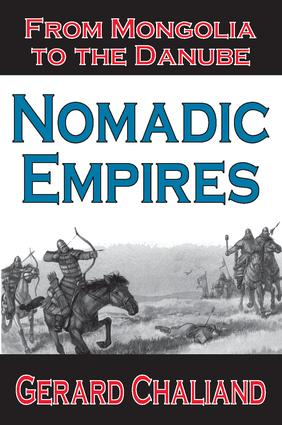 Nomadic Empires: From Mongolia to the Danube, 1st Edition (Paperback) book cover