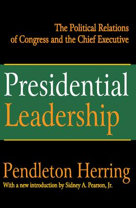 Presidential Leadership: The Political Relations of Congress and the Chief Executive, 1st Edition (Paperback) book cover