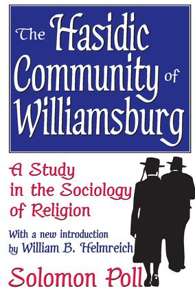 The Hasidic Community of Williamsburg: A Study in the Sociology of Religion, 1st Edition (Paperback) book cover