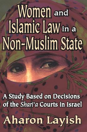 Women and Islamic Law in a Non-Muslim State: A Study Based on Decisions of the Shari'a Courts in Israel, 1st Edition (Paperback) book cover