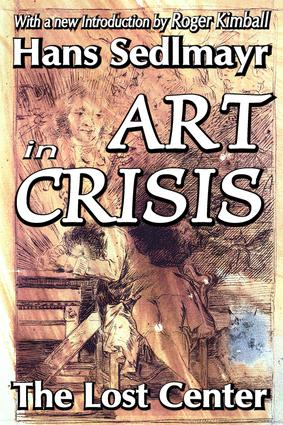 Art in Crisis: The Lost Center, 1st Edition (Paperback) book cover