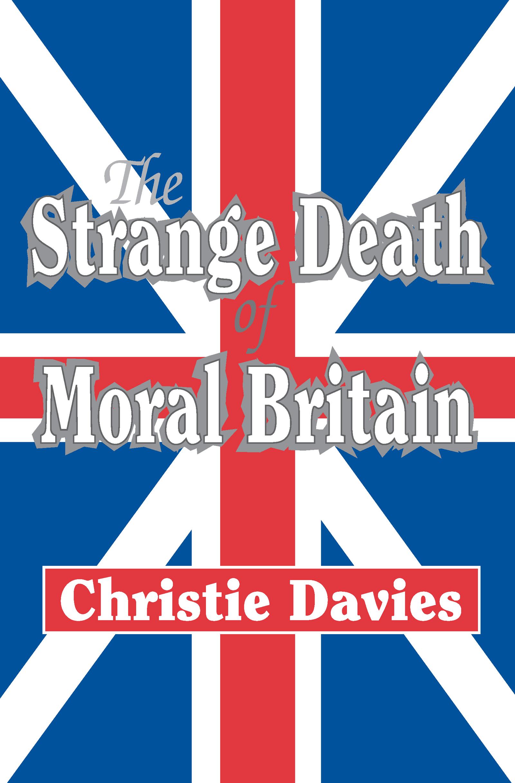 The Strange Death of Moral Britain