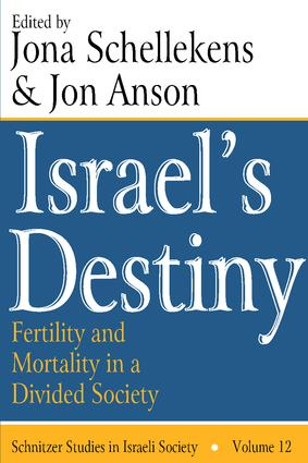 Israel's Destiny: Fertility and Mortality in a Divided Society, 1st Edition (Paperback) book cover