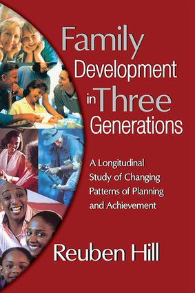 Family Development in Three Generations: A Longitudinal Study of Changing Patterns of Planning and Achievement, 1st Edition (Paperback) book cover