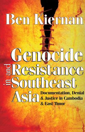 Genocide and Resistance in Southeast Asia: Documentation, Denial, and Justice in Cambodia and East Timor, 1st Edition (Paperback) book cover