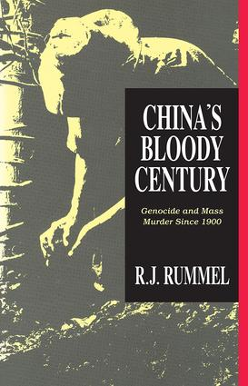 China's Bloody Century: Genocide and Mass Murder Since 1900, 1st Edition (Paperback) book cover