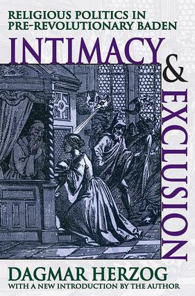 Intimacy and Exclusion: Religious Politics in Pre-revolutionary Baden, 1st Edition (Paperback) book cover