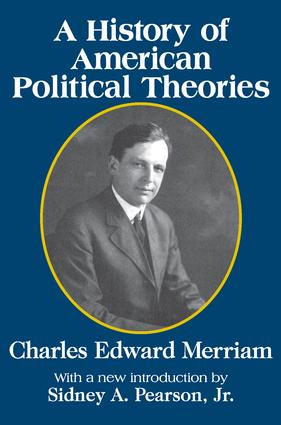 A History of American Political Theories: 1st Edition (Paperback) book cover