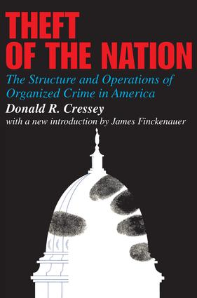 Theft of the Nation: The Structure and Operations of Organized Crime in America, 1st Edition (Paperback) book cover