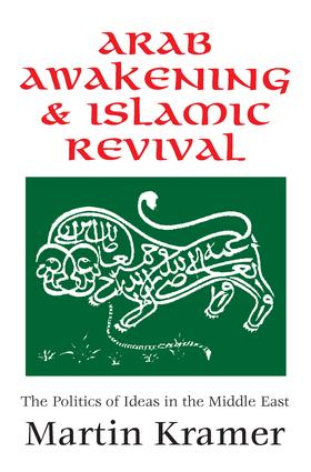 Arab Awakening and Islamic Revival: The Politics of Ideas in the Middle East, 1st Edition (e-Book) book cover