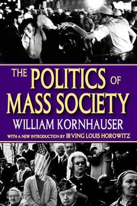The Politics of Mass Society: 1st Edition (e-Book) book cover
