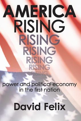 America Rising: Power and Political Economy in the First Nation, 1st Edition (Hardback) book cover