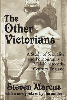 The Other Victorians: A Study of Sexuality and Pornography in Mid-nineteenth-century England, 1st Edition (Paperback) book cover