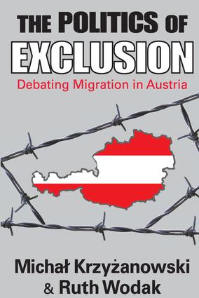The Politics of Exclusion: Debating Migration in Austria, 1st Edition (Paperback) book cover
