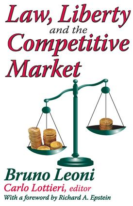 Law, Liberty, and the Competitive Market: 1st Edition (Hardback) book cover
