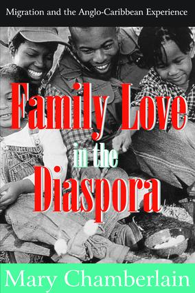 Family Love in the Diaspora: Migration and the Anglo-Caribbean Experience, 1st Edition (Paperback) book cover