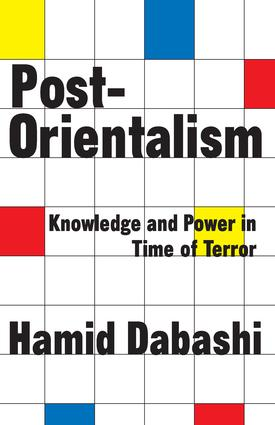Post-Orientalism: Knowledge and Power in a Time of Terror, 1st Edition (Paperback) book cover