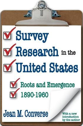 Survey Research in the United States: Roots and Emergence 1890-1960, 1st Edition (Paperback) book cover