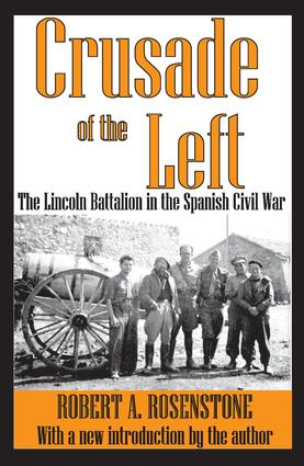 Crusade of the Left: The Lincoln Battalion in the Spanish Civil War, 1st Edition (Paperback) book cover