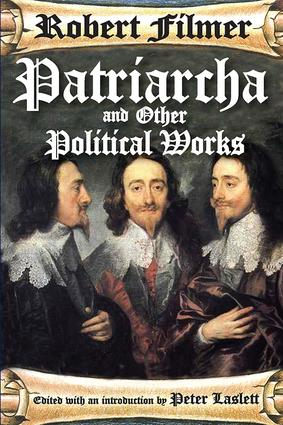 Patriarcha and Other Political Works: 1st Edition (Paperback) book cover