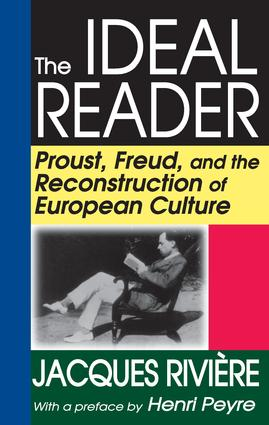 The Ideal Reader: Proust, Freud, and the Reconstruction of European Culture, 1st Edition (Paperback) book cover
