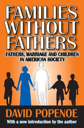 Families without Fathers: Fatherhood, Marriage and Children in American Society, 1st Edition (Paperback) book cover