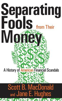 Separating Fools from Their Money: A History of American Financial Scandals, 1st Edition (Paperback) book cover